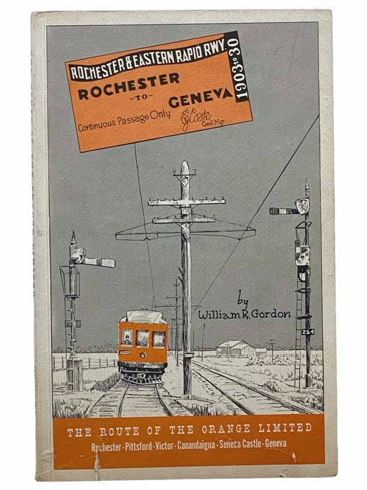 Image for The Story of the Canandaigua Street Railway Company: The Canandaigua Electric Light and Railway Company, Ontario Light and Traction Company, and the Rochester and Eastern Rapid Railway [The Route of the Orange Limited]