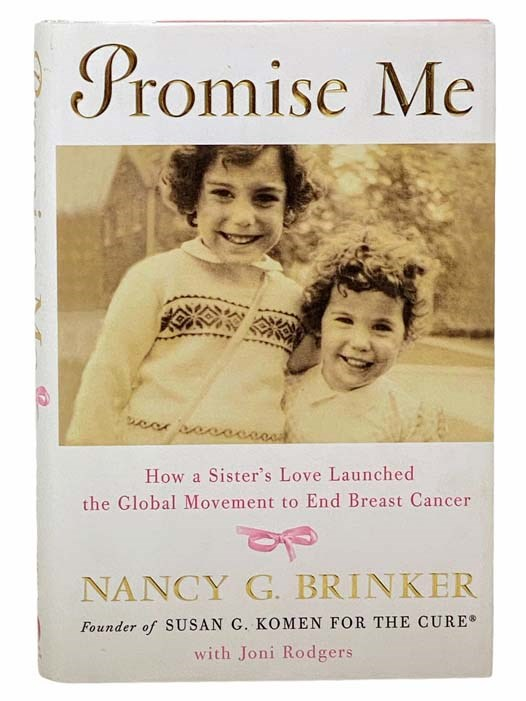 Image for Promise Me: How a Sister's Love Launched the Global Movement to End Breast Cancer