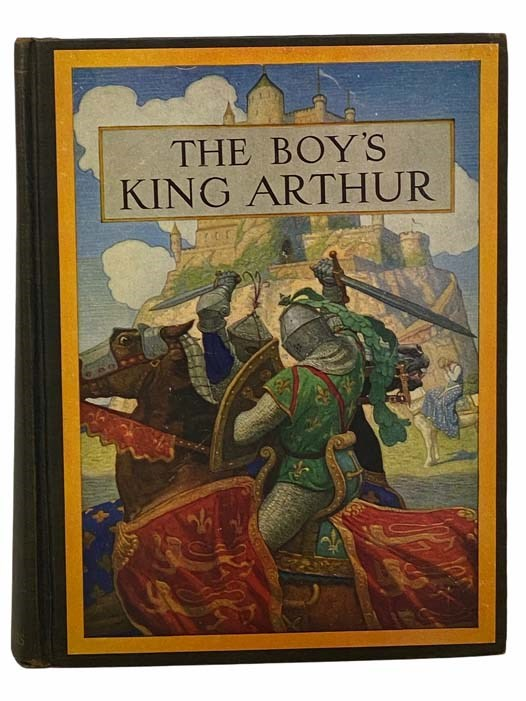 Image for The Boy's King Arthur: Sir Thomas Malory's History of King Arthur and His Knights of the Round Table