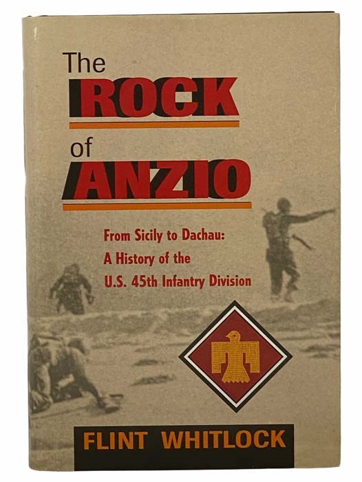Image for The Rock of Anzio: From Sicily to Dachau - A History of the U.S. 45th Infantry Division