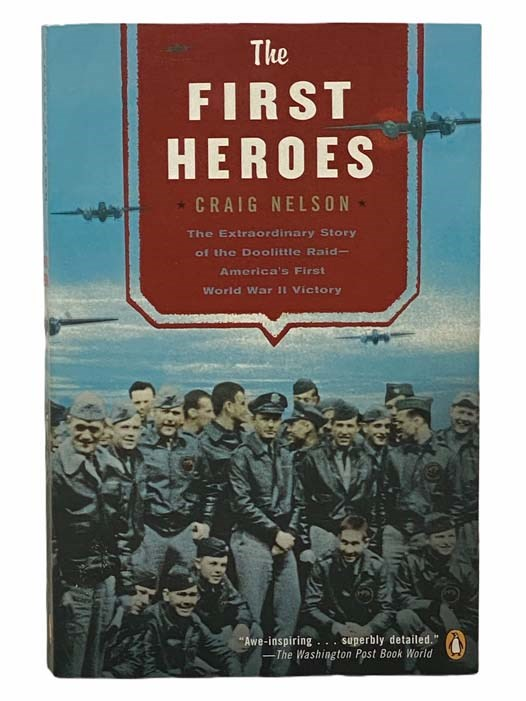 Image for The First Heroes: The Extraordinary Story of the Doolittle Raid - America's First World War II Victory