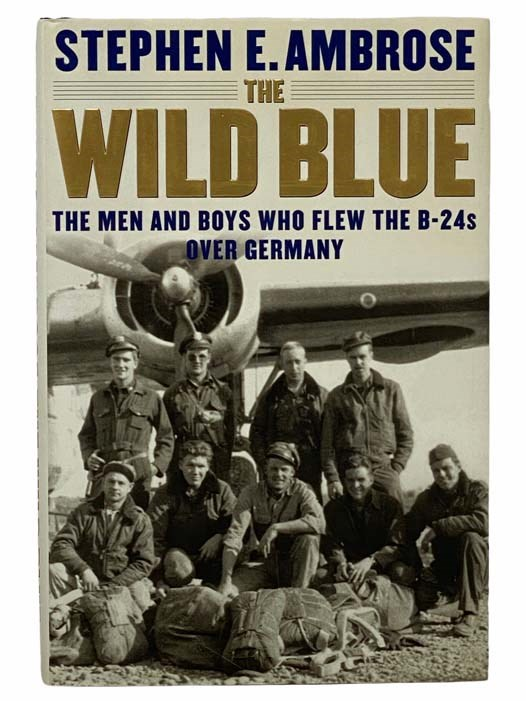 Image for Wild Blue: The Men and Boys Who Flew the B-24s over Germany