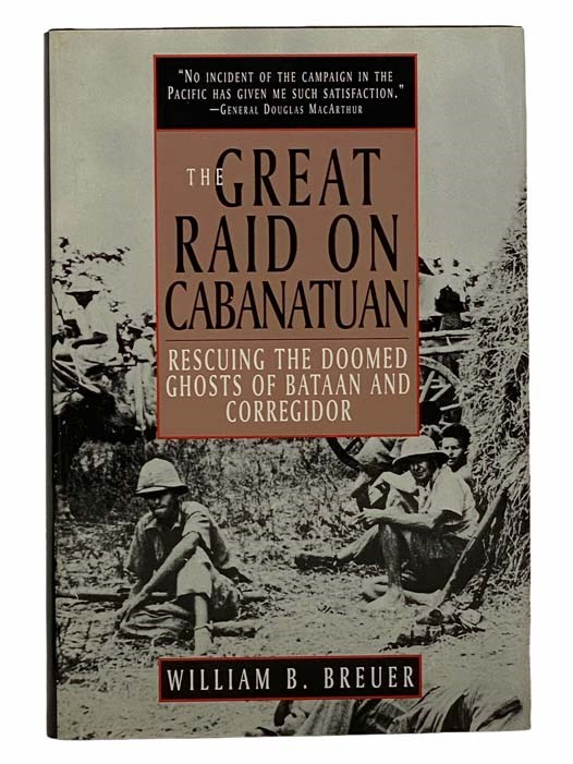 Image for The Great Raid on Cabanatuan: Rescuing the Doomed Ghosts of Bataan and Corregidor