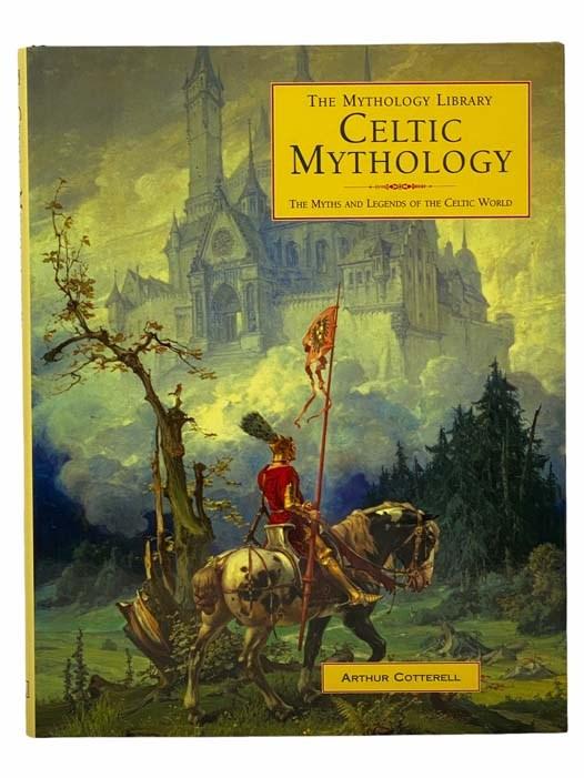 Image for Celtic Mythology: The Myths and Legends of the Celtic World