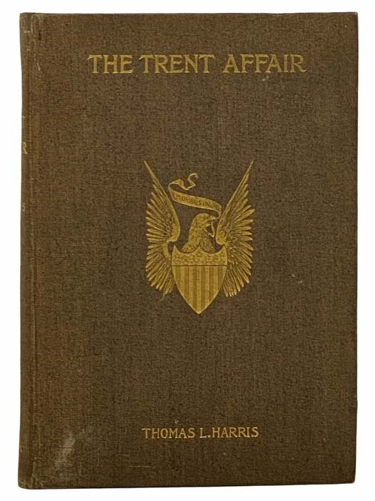 Image for The Trent Affair; Including a Review of English and American Relations at the Beginning of the Civil War