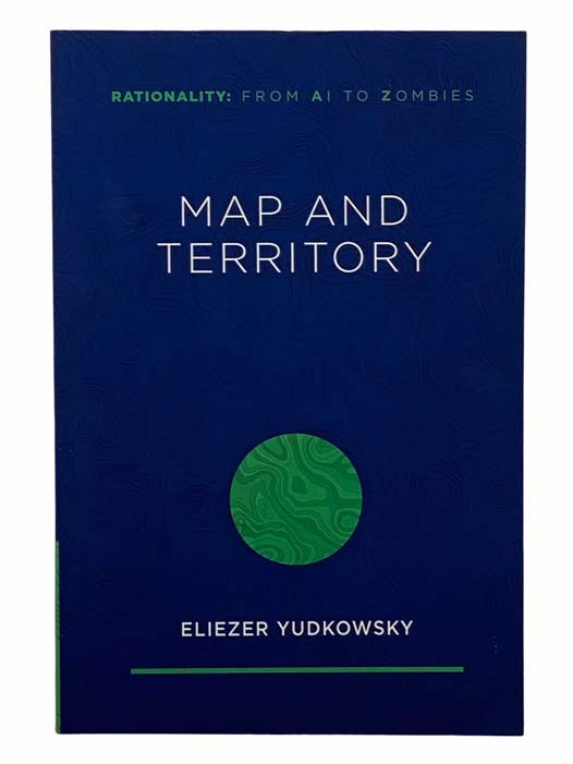 Image for Map and Territory (Rationality: From AI to Zombies)
