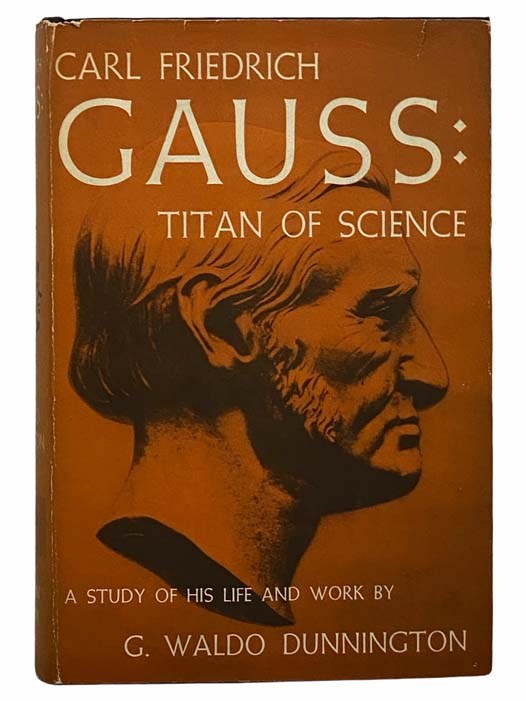 Image for Carl Friedrich Gauss: Titan of Science: A Study of His Life and Work