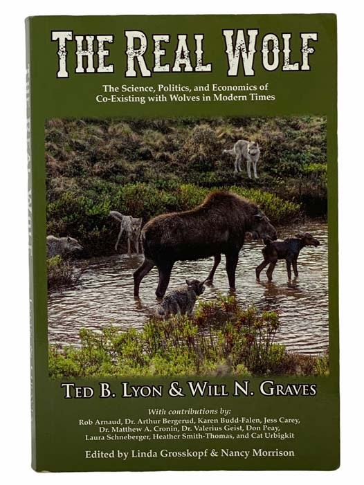 Image for The Real Wolf: The Science, Politics, and Economics of Co-Existing with Wolves in Modern Times