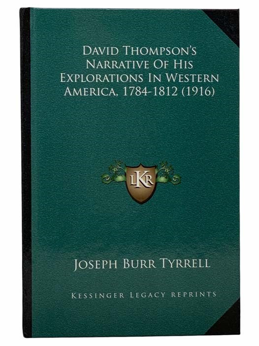 Image for David Thompson's Narrative of His Explorations in Western America, 1784-1812 (1916) (Kessinger Legacy Reprints)