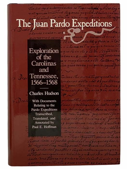Image for The Juan Pardo Expeditions: Exploration of the Carolinas and Tennessee, 1566-1568