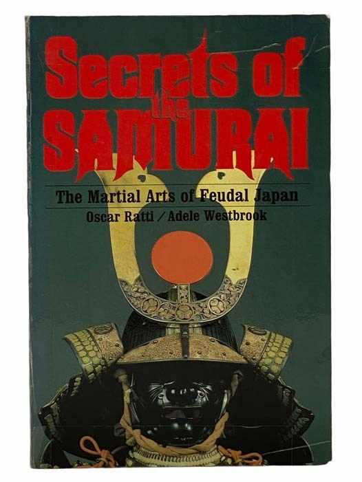 Image for Secrets of the Samurai: A Survey of the Martial Arts of Feudal Japan