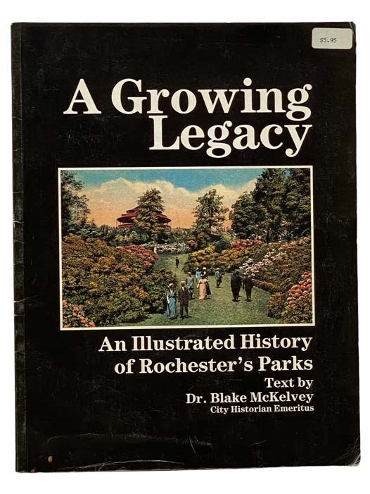 Image for A Growing Legacy: An Illustrated History of Rochester's Parks