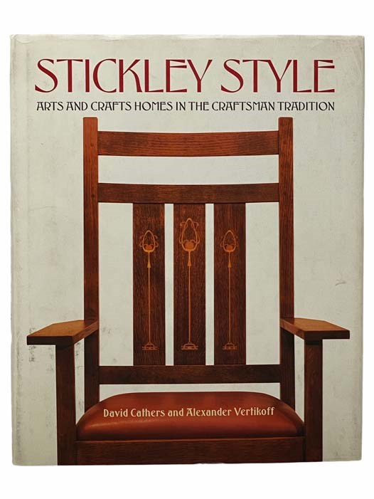 Image for Stickley Style: Arts and Crafts Homes in the Craftsman Tradition