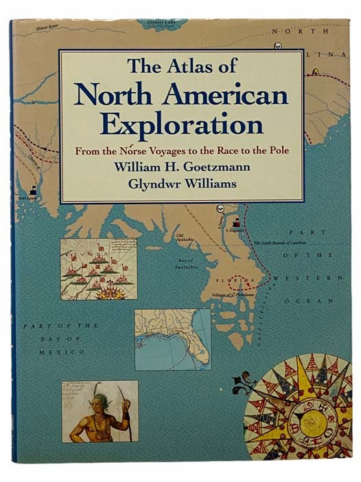 Image for The Atlas of North American Exploration, From the Norse Voyages to the Race to the Pole