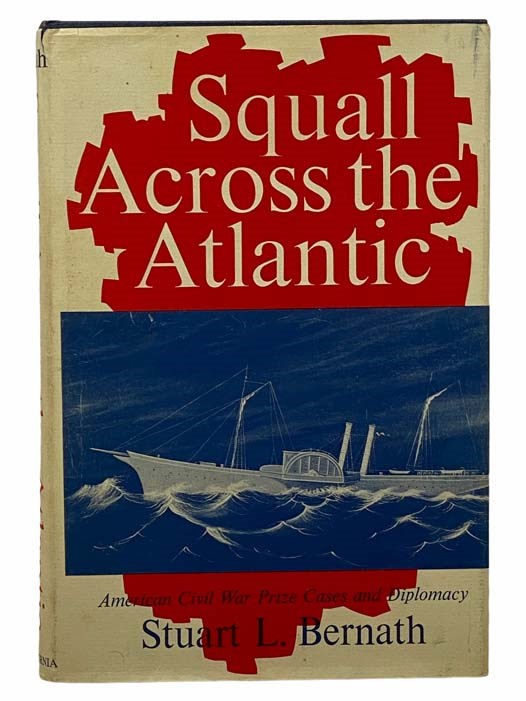 Image for Squall Across the Atlantic: American Civil War Prize Cases and Diplomacy
