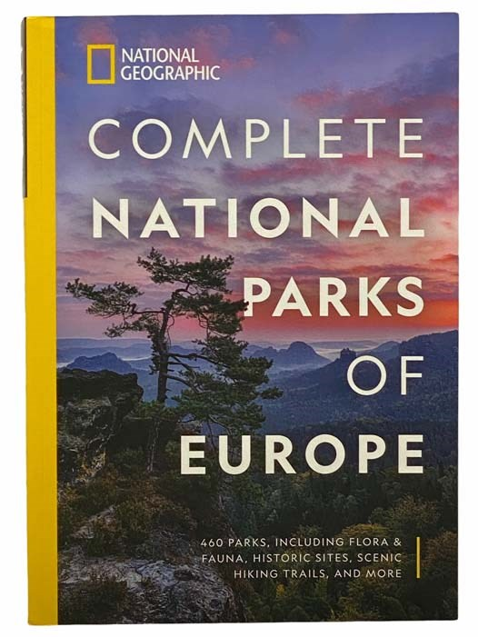 Image for National Geographic Complete National Parks of Europe: 460 Parks, Including Flora and Fauna, Historic Sites, Scenic Hiking Trails, and More