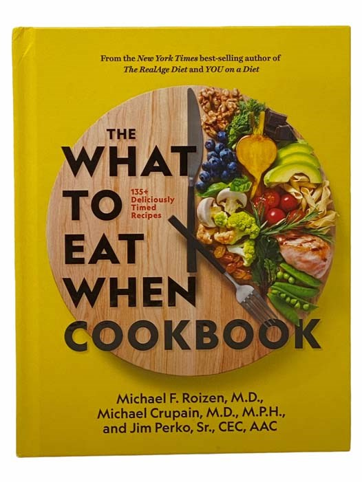 Image for The What to Eat When Cookbook: 135+ Deliciously Timely Recipes