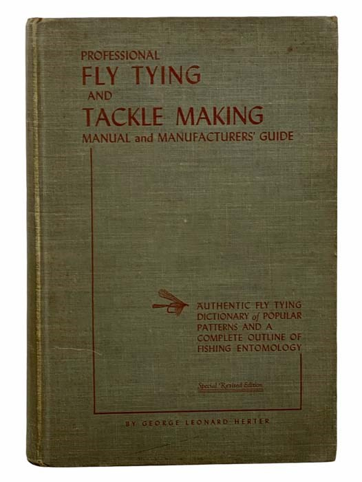 Image for Professional Fly Tying and Tackle Making Manual and Manufactures' Guide: Authentic Fly Tying Dictionary of Popular Patterns and a Complete Outline of Fishing Entomology