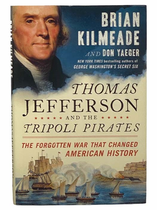 Image for Thomas Jefferson and the Tripoli Pirates: The Forgotten War that Changed American History