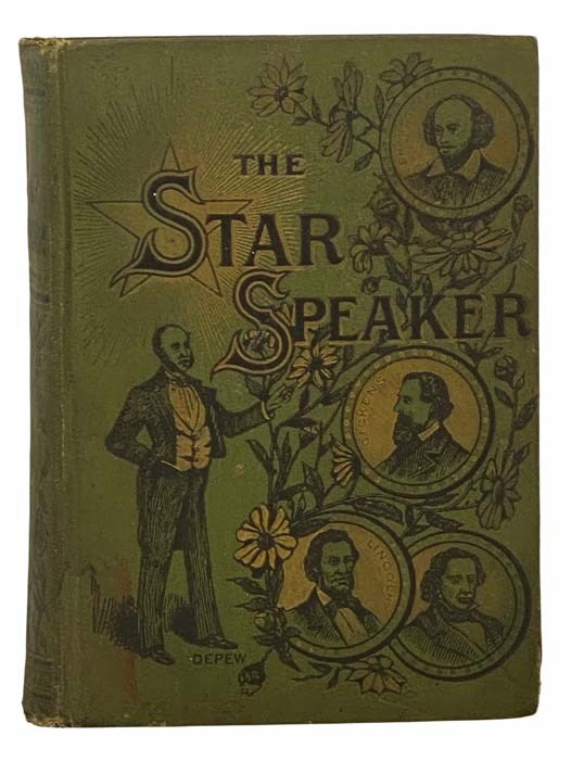 Image for The Star Speaker: A Complete Program and Manual of Modern Elocution. Containing the Best Productions by the Best Authors, with an Exhaustive Treatise on the Subject of Vocal and Physical Culture and Gesturing. For Schools, Lyceums, Public Entertainments, Social Gatherings, Sunday Schools, Etc., Including Recitals in Prose and Verse