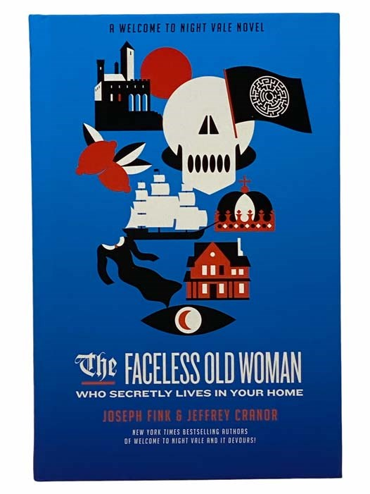 Image for The Faceless Old Woman Who Secretly Lives in Your Home (A Welcome to Night Vale Novel)
