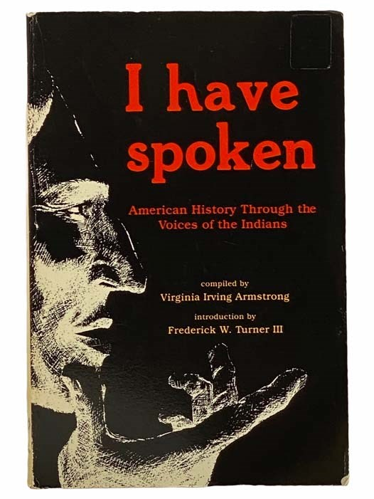 Image for I Have Spoken: American History through the Voices of the Indians