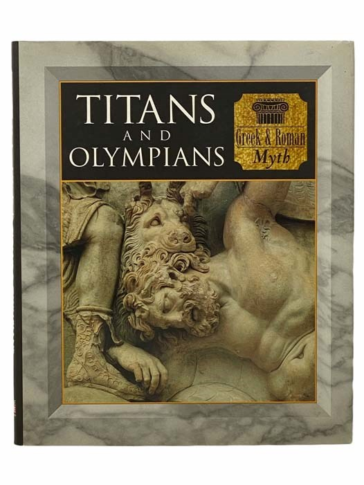Image for Titans and Olympians: Greek and Roman Myth (Myth and Mankind)