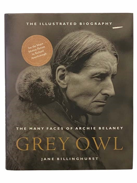 Image for Grey Owl: The Many Faces of Archie Belaney: The Illustrated Biography