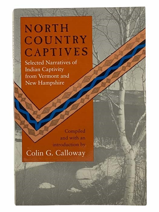 Image for North Country Captives: Selected Narratives of Indian Captivity from Vermont and New Hampshire