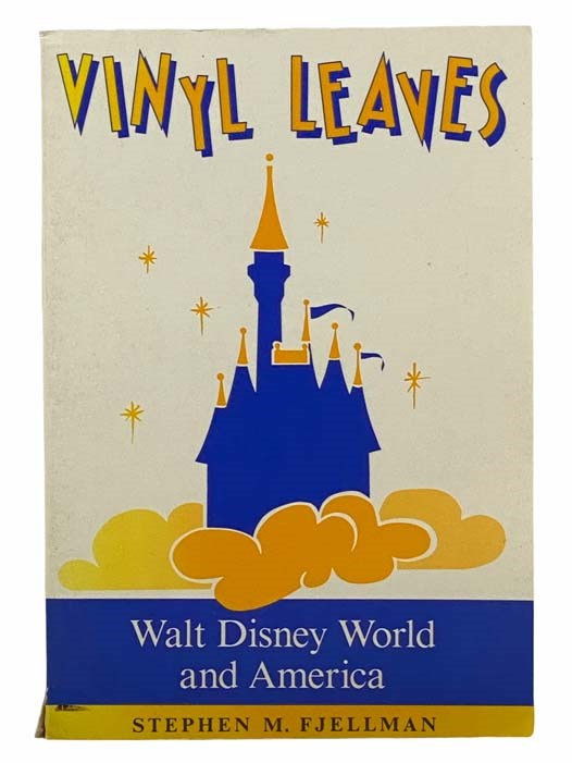 Image for Vinyl Leaves: Walt Disney World and America (Institutional Structures of Feeling)