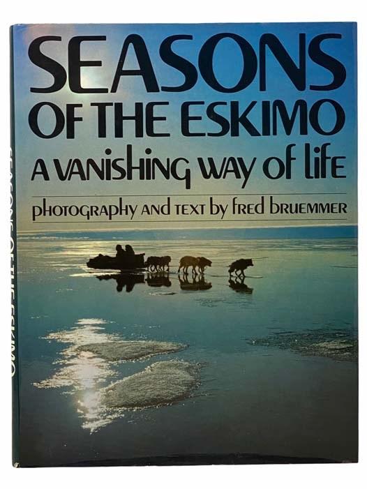 Image for Seasons of the Eskimo: A Vanishing Way of Life