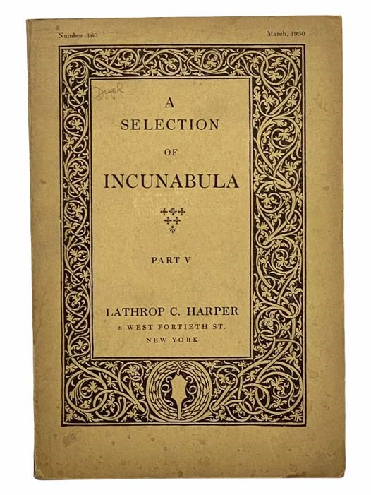 Image for A Selection of Incunabula, Part V [5], March, 1930, Number 160