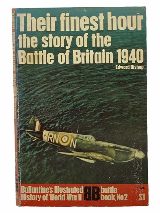 Image for Their Finest Hour: The Story of the Battle of Britain, 1940 (Ballantine's Illustrated History of World War II, Battle Book, No. 2)