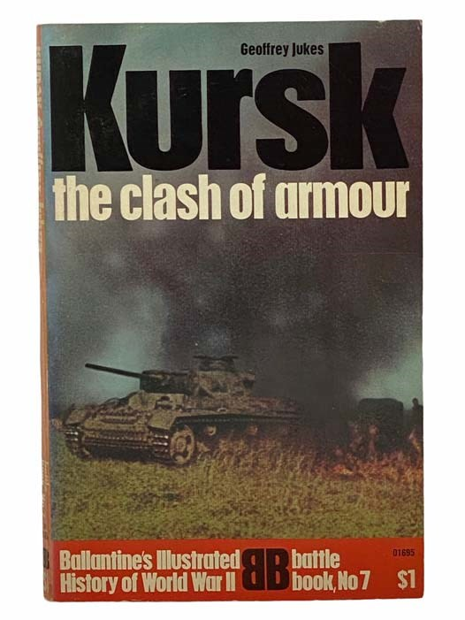 Image for Kursk: The Clash of Armour (Ballantine's Illustrated History of World War II, Battle Book, No. 7)
