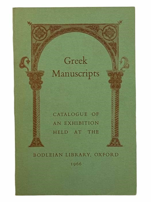 Image for Greek Manuscripts in the Bodleian Library: An Exhibition Held in Connection with the XIIIth [13th] International Congress of Byzantine Studies