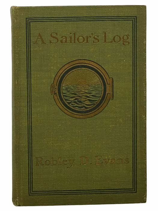 Image for A Sailor's Log: Recollections of Forty Years of Naval Life