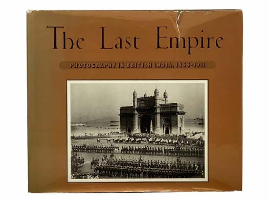 Image for The Last Empire: Photography in British India, 1855-1911