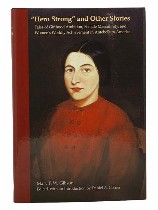 Image for Hero Strong and Other Stories: Tales of Girlhood Ambition, Female Masculinity, and Women's Worldly Achievement in Antebellum America