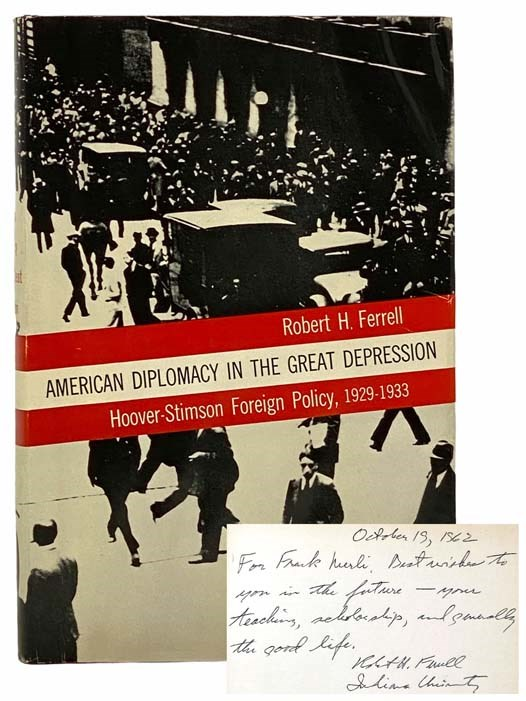 Image for American Diplomacy in the Great Depression: Hoover-Stimson Foreign Policy, 1929-1933 (Yale Historical Publications, Studies 17)