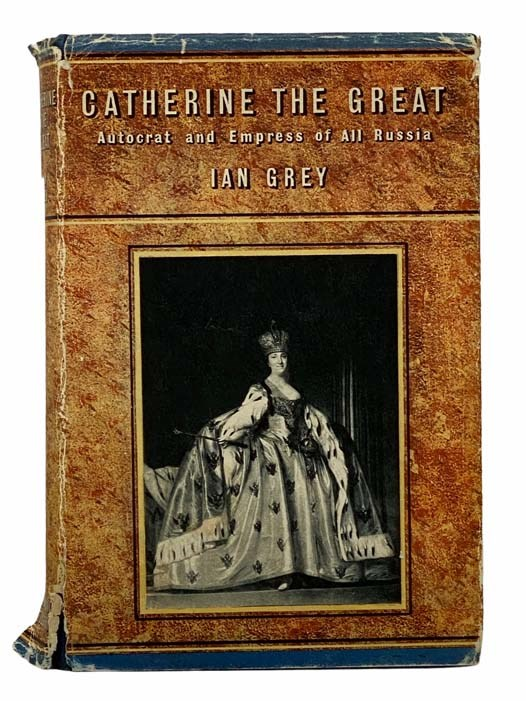 Image for Catherine the Great: Autocrat and Empress of All Russia