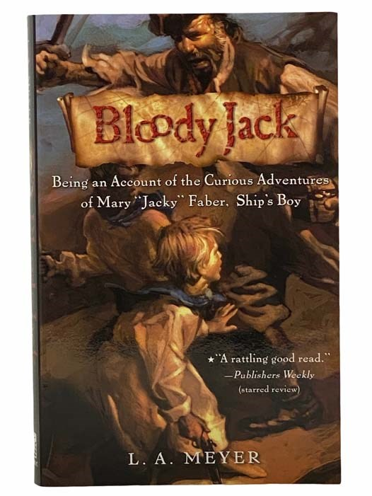 Image for Bloody Jack: Being an Account of the Curious Adventures of Mary 'Jacky' Faber, Ship's Boy