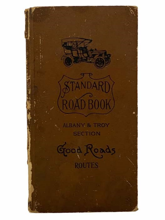 Image for The Standard Road-Book of New York State. Complete Road-Maps, Showing Quality of the Roads. Together with the Principal Routes Throughout the State. (Good Roads)
