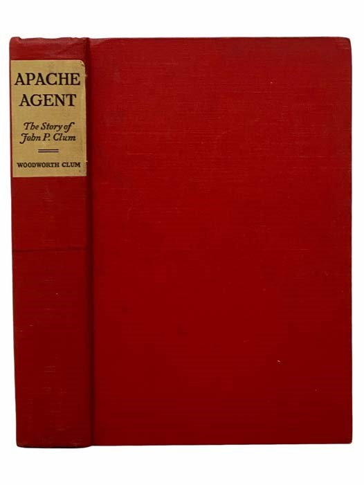 Image for Apache Agent: The Story of John P. Clum