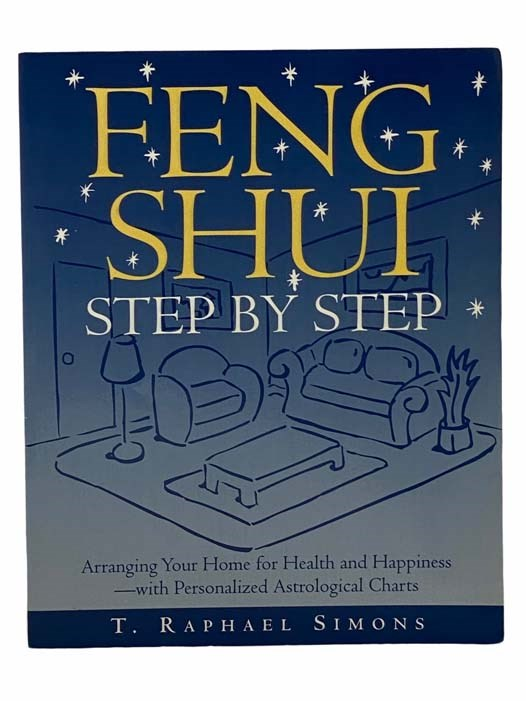 Image for Feng Shui: Step by Step: Arranging Your Home for Health and Happiness--With Personalized Astrological Charts