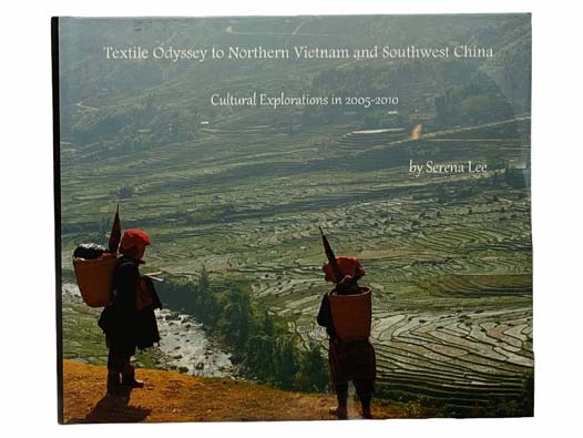 Image for Textile Odyssey to Northern Vietnam and Southwest China: Cultural Explorations in 2005-2010