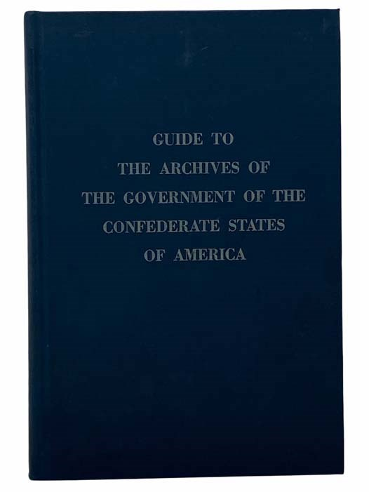 Image for Guide to the Archives of the Government of the Confederate States of America