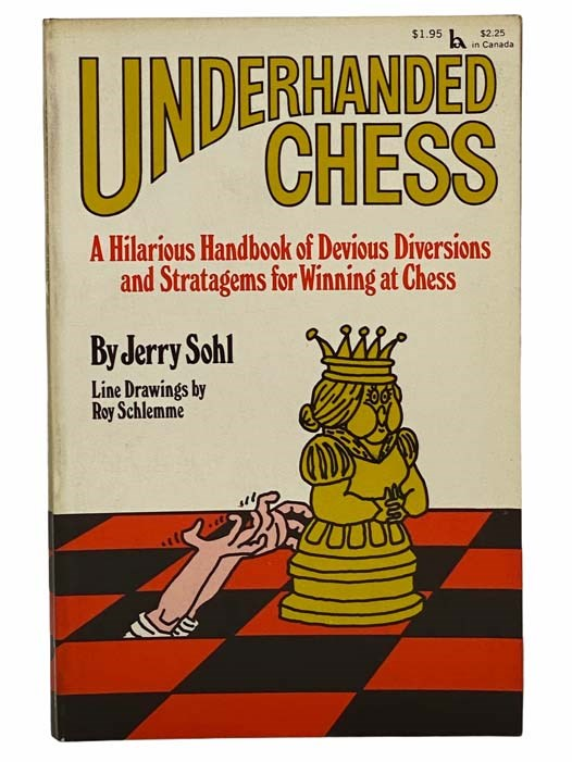 Image for Underhanded Chess: A Hilarious Handbook of Devious Diversions and Stratagems for Winning at Chess