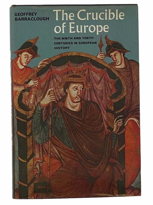 Image for The Crucible of Europe: The Ninth and Tenth Centuries in European History