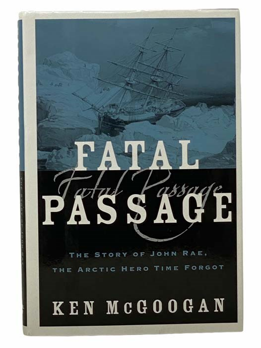 Image for Fatal Passage: The Story of John Rae, the Arctic Hero Time Forgot