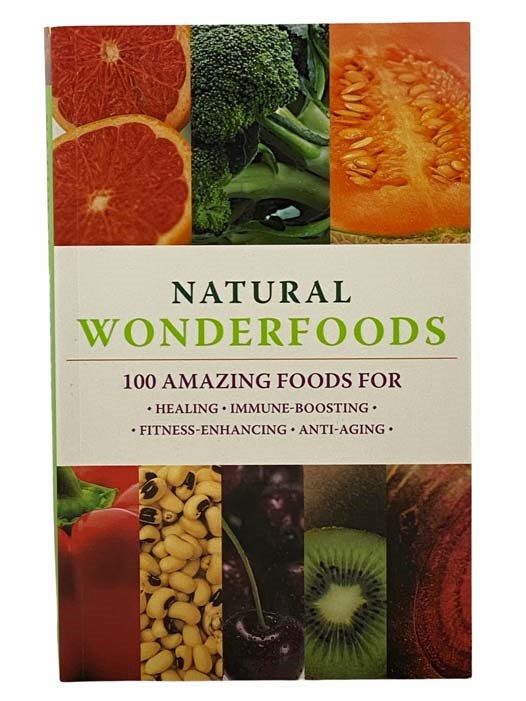 Image for Natural Wonderfoods: 100 Amazing Foods